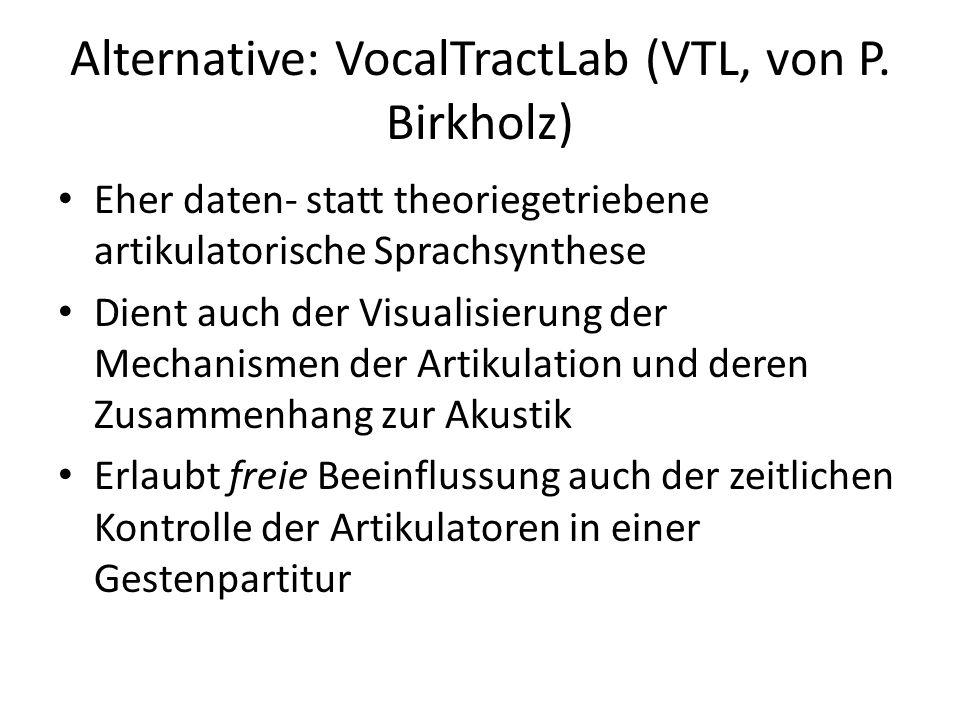 Alternative: VocalTractLab (VTL, von P. Birkholz)