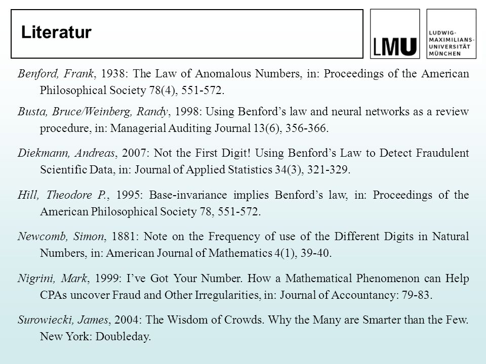 Literatur Benford, Frank, 1938: The Law of Anomalous Numbers, in: Proceedings of the American Philosophical Society 78(4),