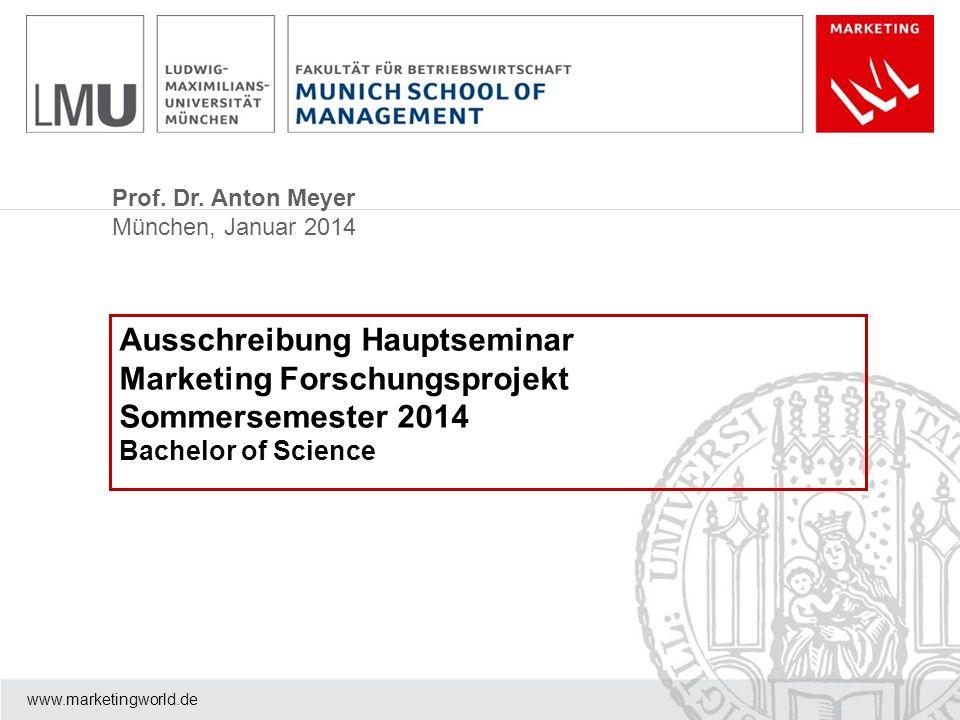 Ausschreibung Hauptseminar Marketing Forschungsprojekt Sommersemester 2014 Bachelor of Science