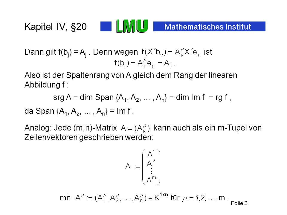 Kapitel IV, §20 Dann gilt f(bj) = Aj . Denn wegen ist