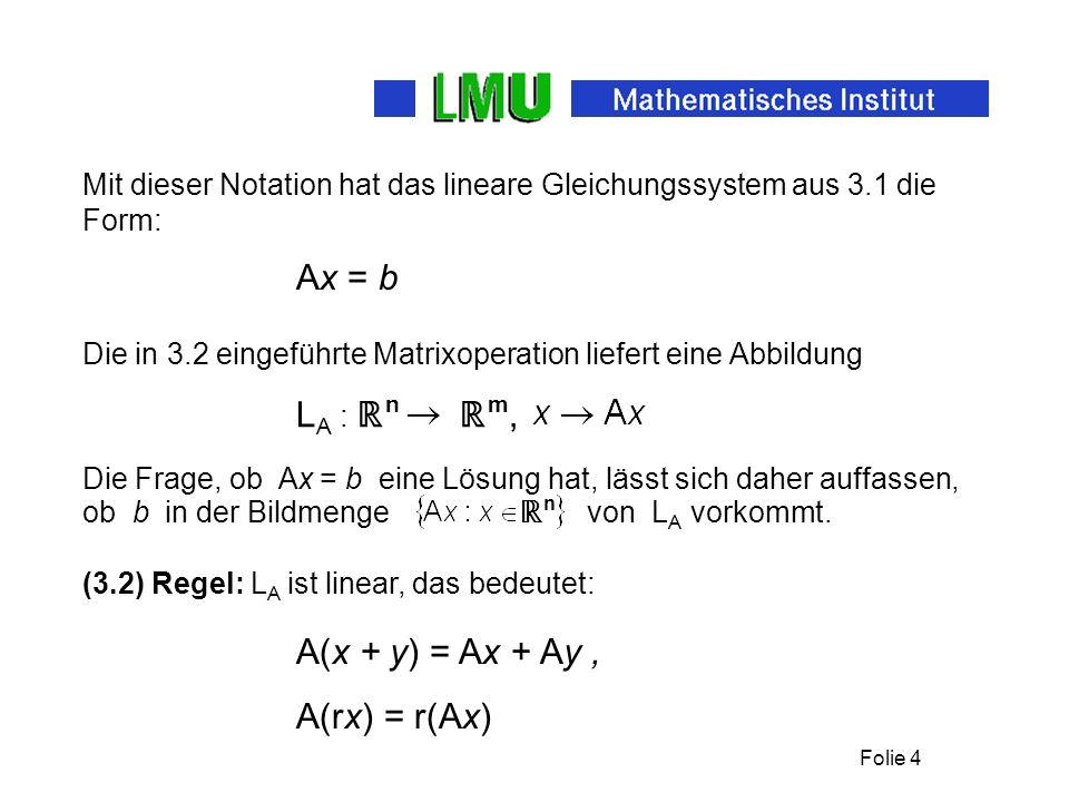 Ax = b LA : ℝn ℝm, A(x + y) = Ax + Ay , A(rx) = r(Ax)