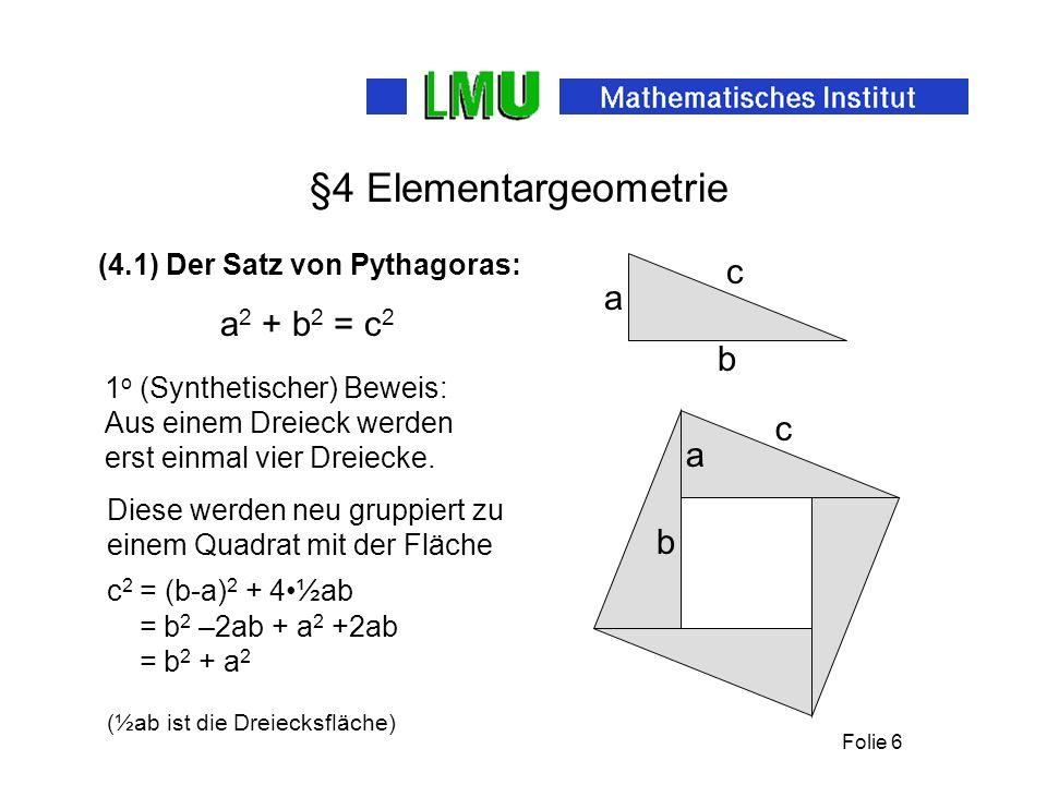 §4 Elementargeometrie c a b c a b (4.1) Der Satz von Pythagoras:
