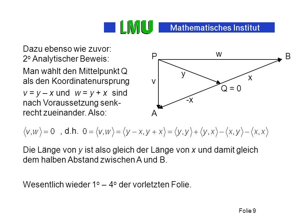 Dazu ebenso wie zuvor: 2o Analytischer Beweis: y. v. w. P. x. B. -x. Q = 0. A. Man wählt den Mittelpunkt Q.