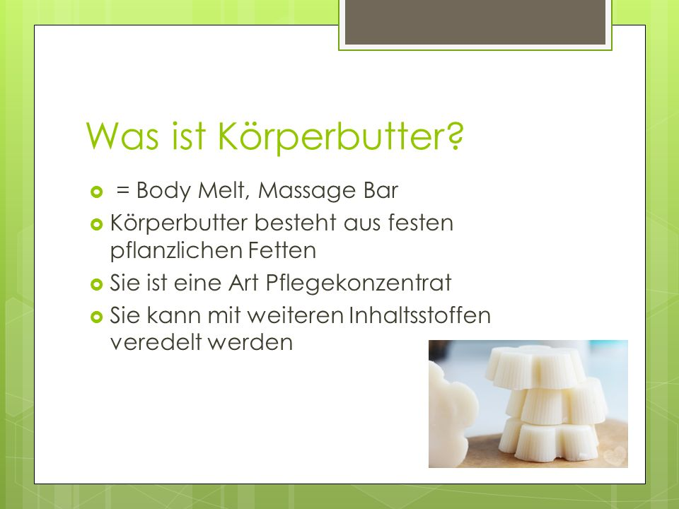 Was ist Körperbutter = Body Melt, Massage Bar