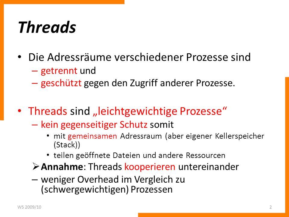 Threads Die Adressräume verschiedener Prozesse sind
