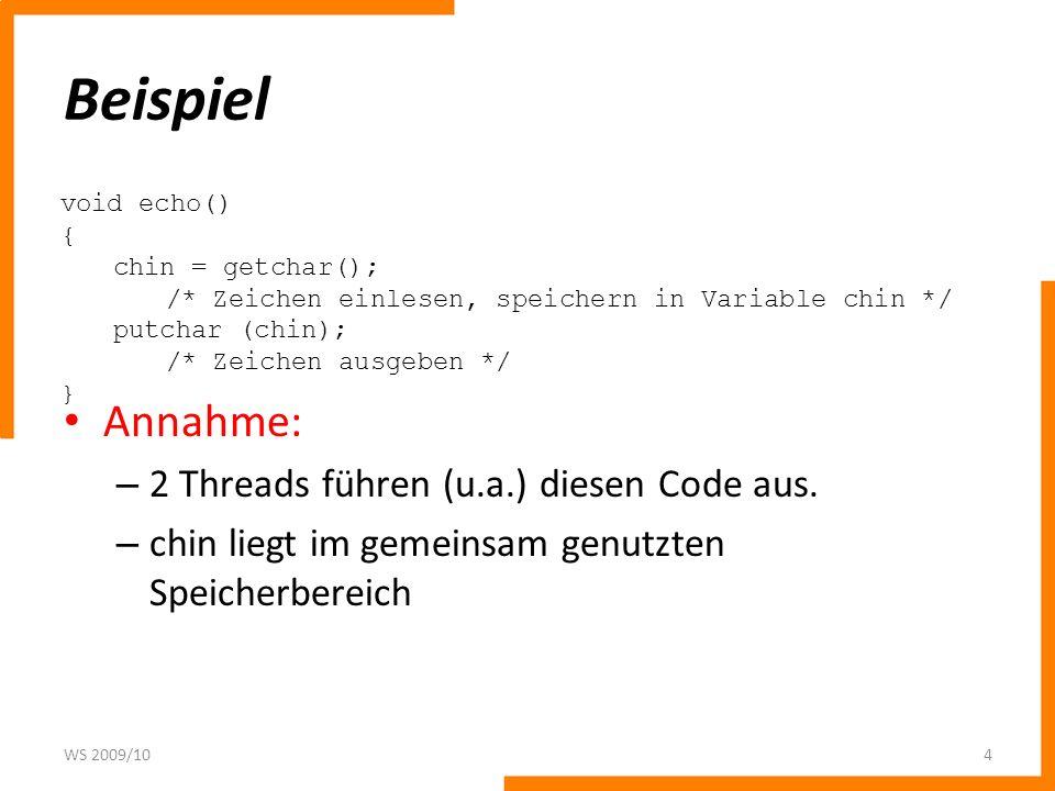 Beispiel Annahme: 2 Threads führen (u.a.) diesen Code aus.