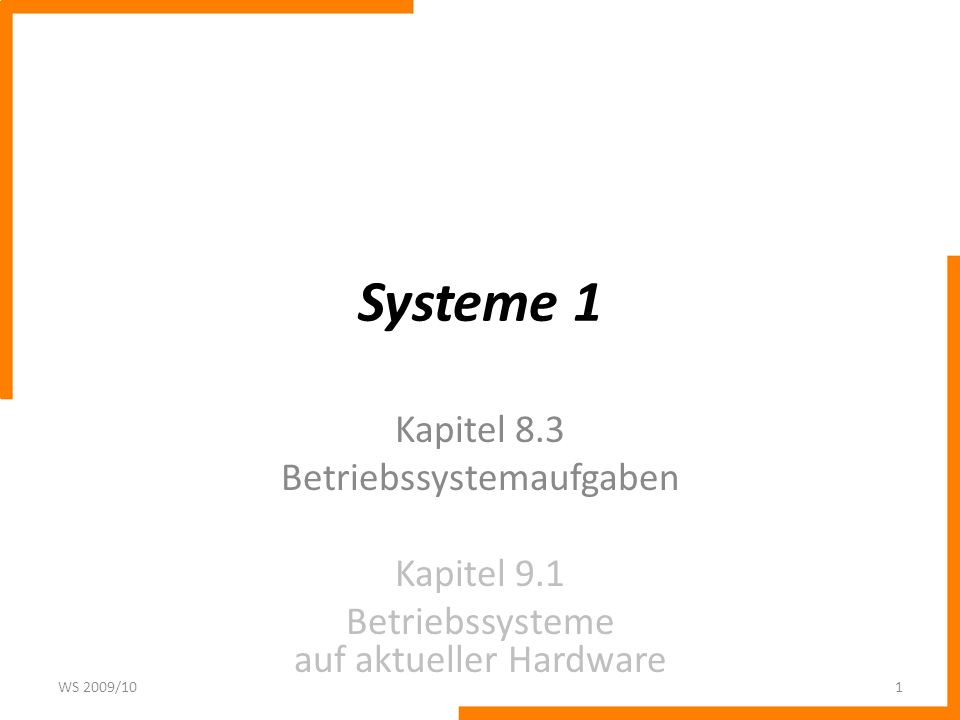Systeme 1 Kapitel 8.3 Betriebssystemaufgaben Kapitel 9.1
