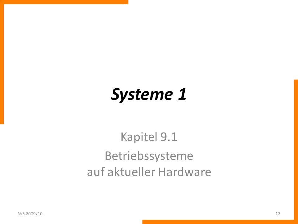 Kapitel 9.1 Betriebssysteme auf aktueller Hardware