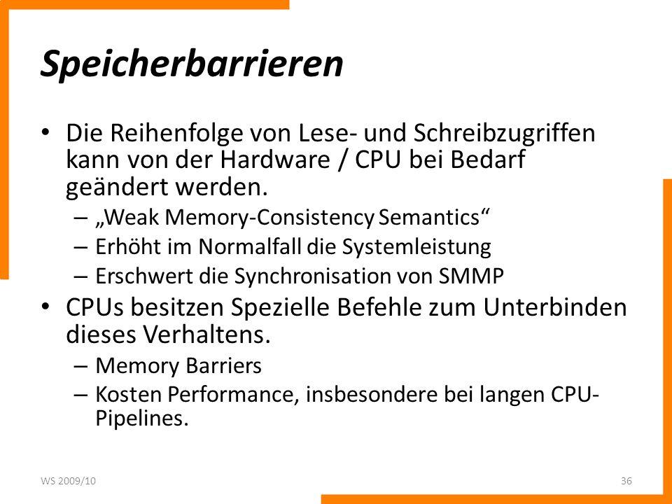 Speicherbarrieren Die Reihenfolge von Lese- und Schreibzugriffen kann von der Hardware / CPU bei Bedarf geändert werden.