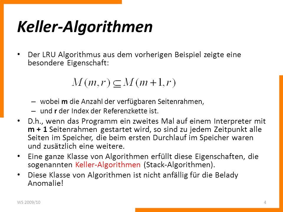 Keller-Algorithmen Der LRU Algorithmus aus dem vorherigen Beispiel zeigte eine besondere Eigenschaft: