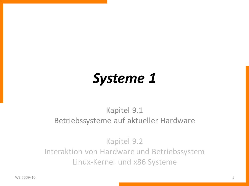 Systeme 1 Kapitel 9.1 Betriebssysteme auf aktueller Hardware