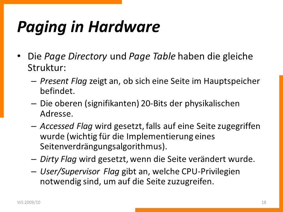 Paging in Hardware Die Page Directory und Page Table haben die gleiche Struktur: