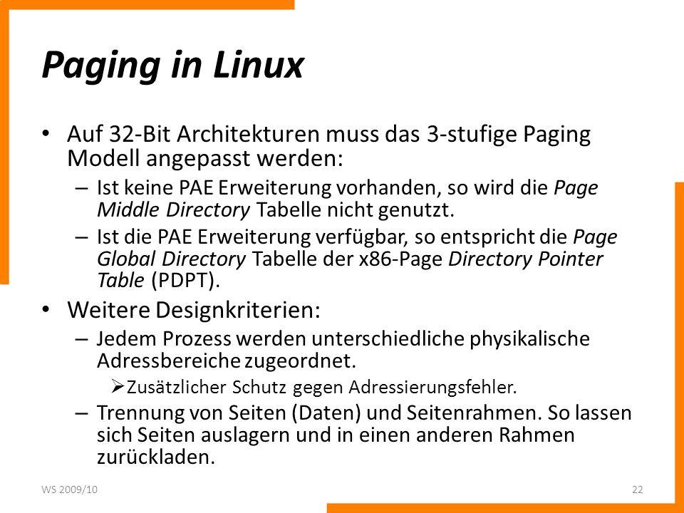 Paging in Linux Auf 32-Bit Architekturen muss das 3-stufige Paging Modell angepasst werden:
