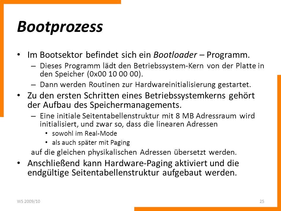 Bootprozess Im Bootsektor befindet sich ein Bootloader – Programm.