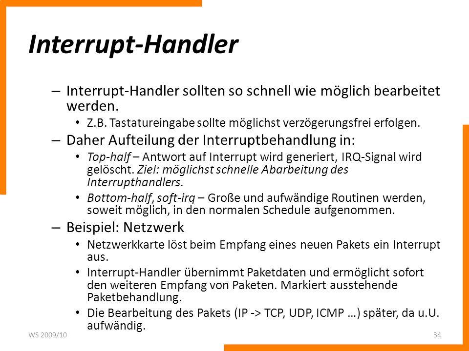 Interrupt-Handler Interrupt-Handler sollten so schnell wie möglich bearbeitet werden.