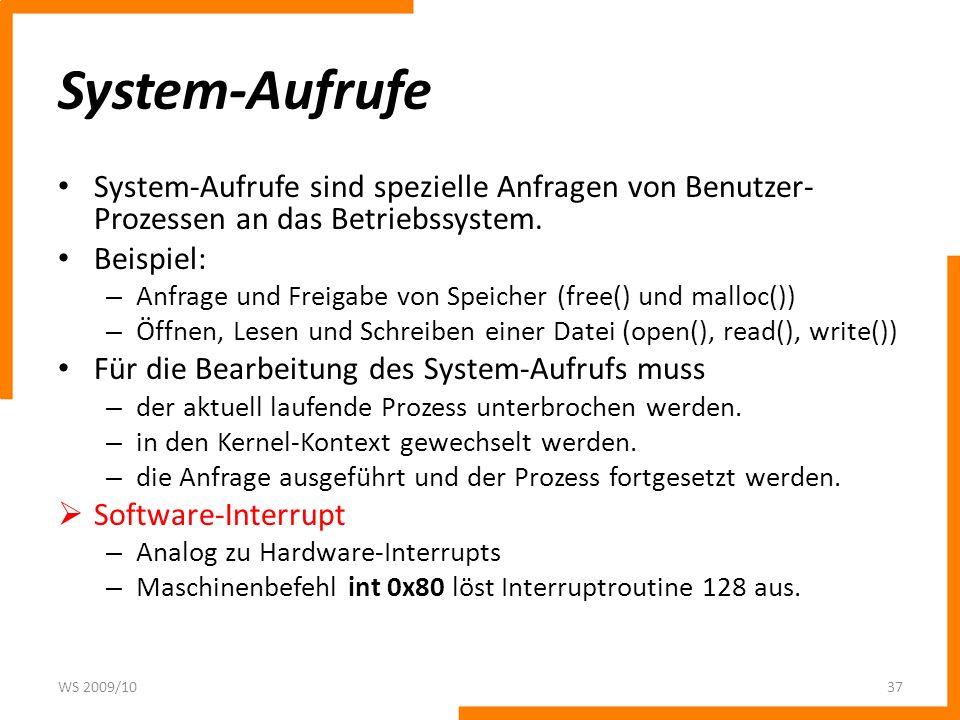 System-AufrufeSystem-Aufrufe sind spezielle Anfragen von Benutzer-Prozessen an das Betriebssystem. Beispiel: