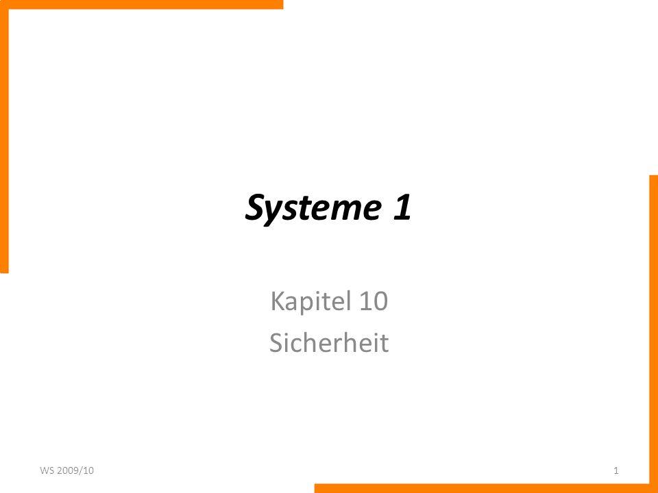 Systeme 1 Kapitel 10 Sicherheit WS 2009/10