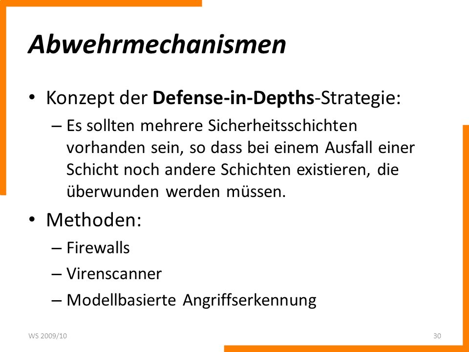 Abwehrmechanismen Konzept der Defense-in-Depths-Strategie: Methoden: