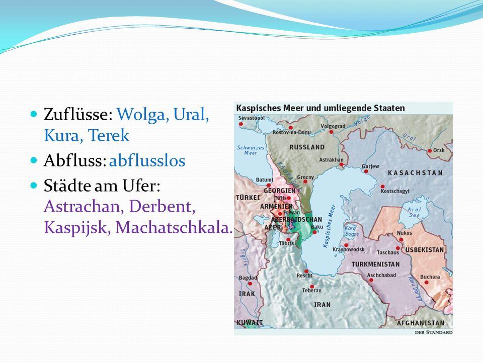 Zuflüsse: Wolga, Ural, Kura, Terek