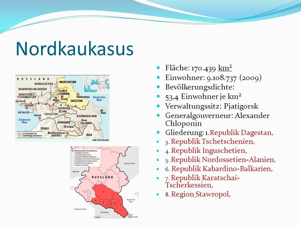 Nordkaukasus Fläche: 170.439 km² Einwohner: 9.108.737 (2009)