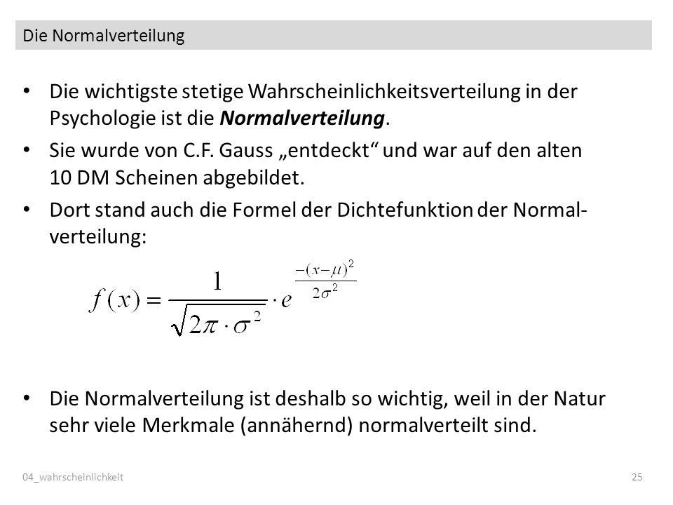 Dort stand auch die Formel der Dichtefunktion der Normal-verteilung: