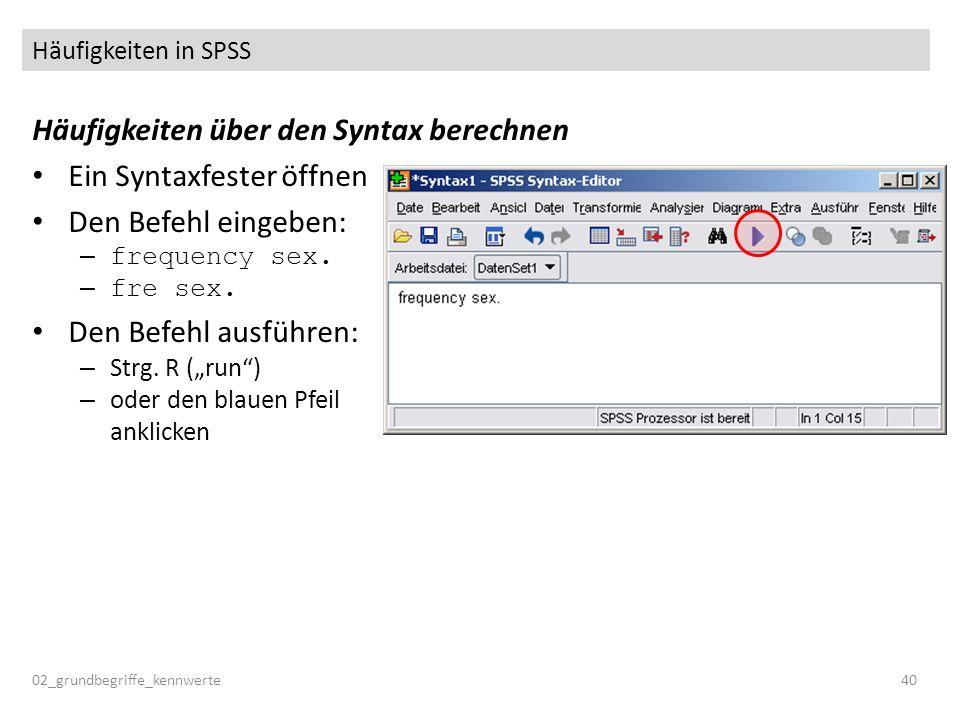 Häufigkeiten über den Syntax berechnen Ein Syntaxfester öffnen