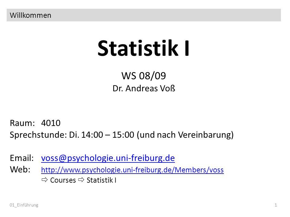 Statistik I WS 08/09 Dr. Andreas Voß Raum: 4010