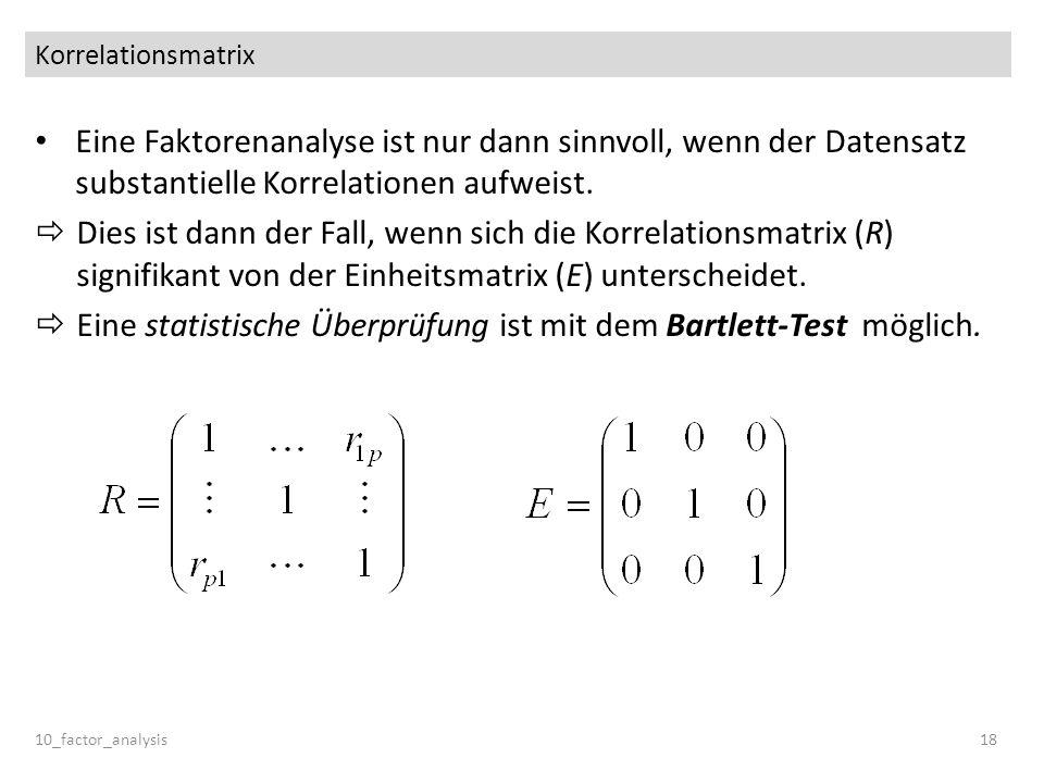 Eine statistische Überprüfung ist mit dem Bartlett-Test möglich.