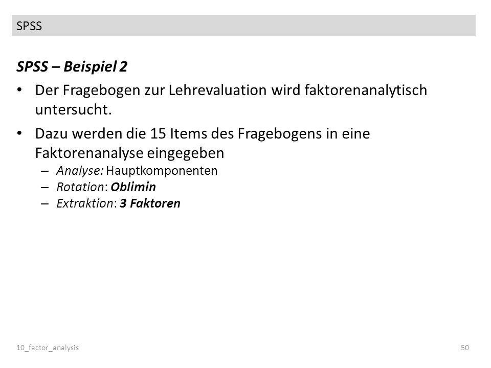 Der Fragebogen zur Lehrevaluation wird faktorenanalytisch untersucht.