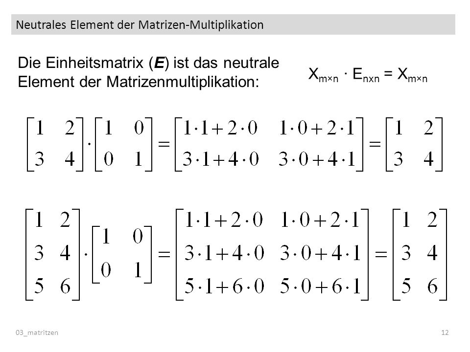 Neutrales Element der Matrizen-Multiplikation
