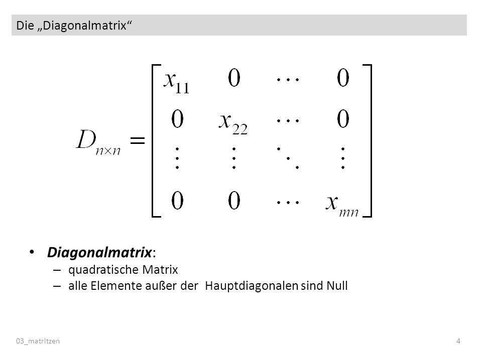 "Diagonalmatrix: Die ""Diagonalmatrix quadratische Matrix"