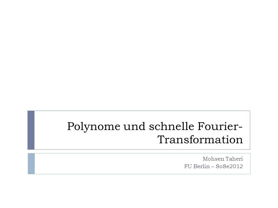 Polynome und schnelle Fourier-Transformation