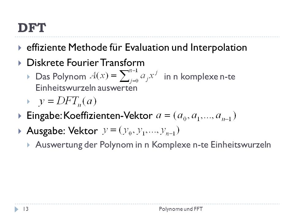 DFT effiziente Methode für Evaluation und Interpolation