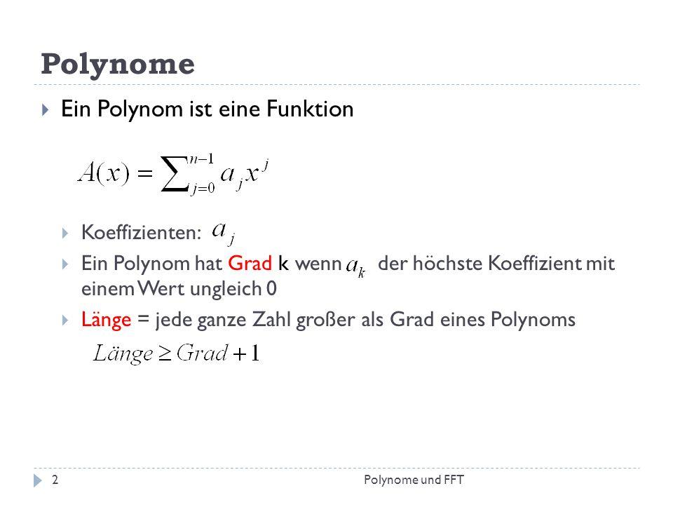 Polynome Ein Polynom ist eine Funktion Koeffizienten:
