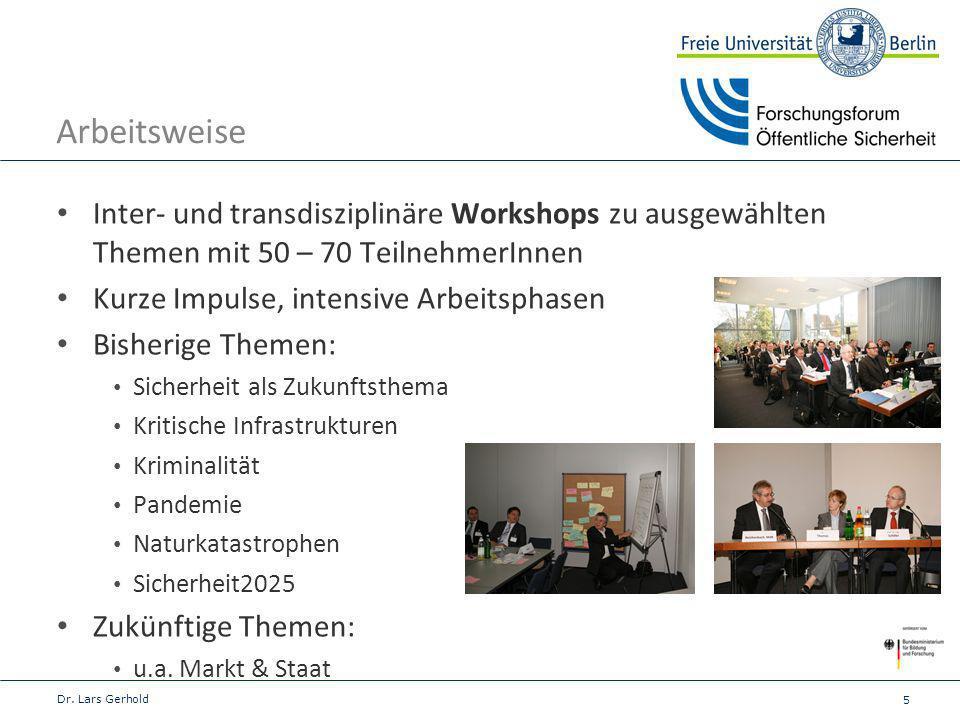 Arbeitsweise Inter- und transdisziplinäre Workshops zu ausgewählten Themen mit 50 – 70 TeilnehmerInnen.