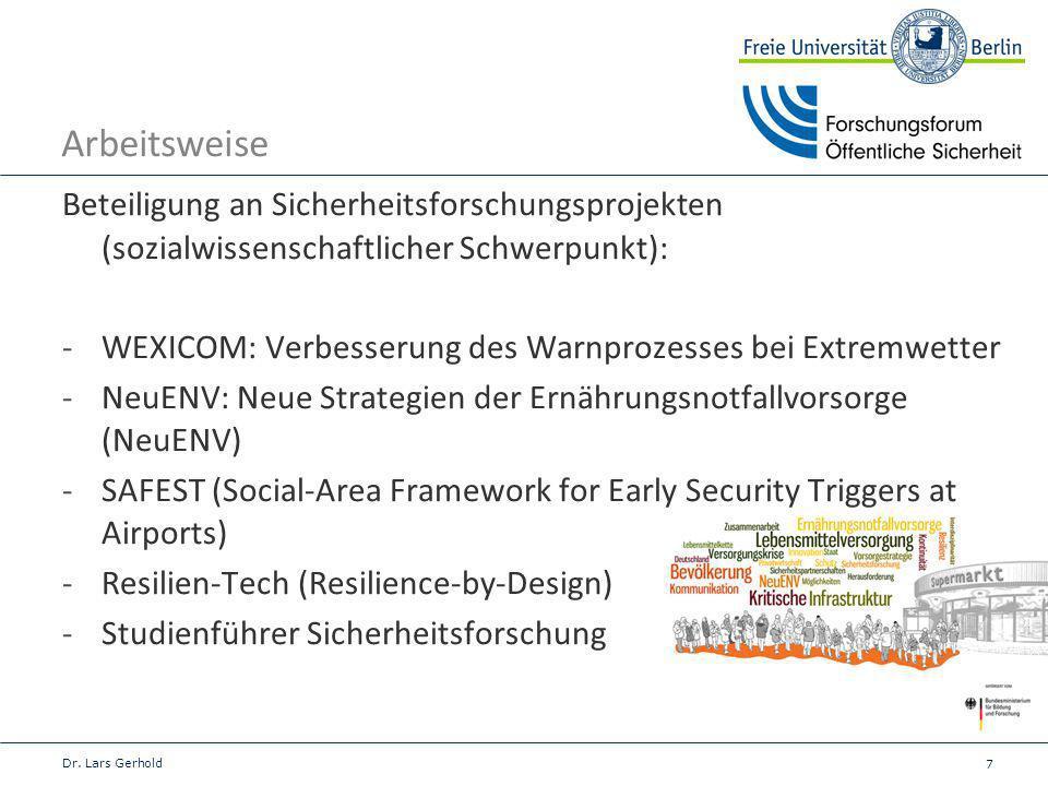 Arbeitsweise Beteiligung an Sicherheitsforschungsprojekten (sozialwissenschaftlicher Schwerpunkt):