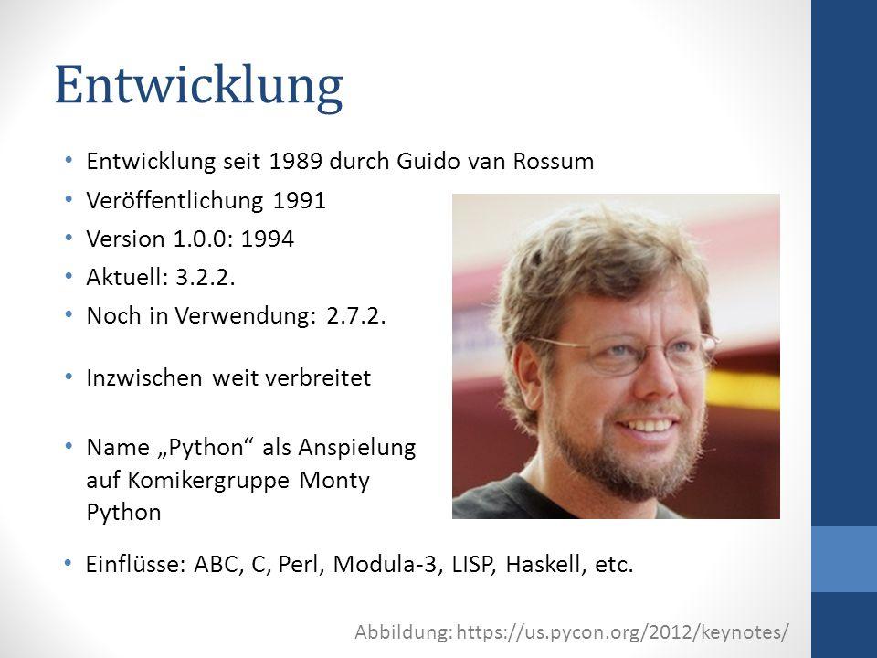 Entwicklung Entwicklung seit 1989 durch Guido van Rossum