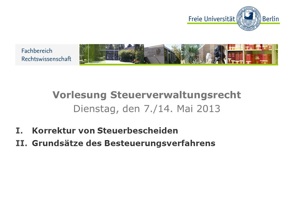 Vorlesung Steuerverwaltungsrecht Dienstag, den 7./14. Mai 2013