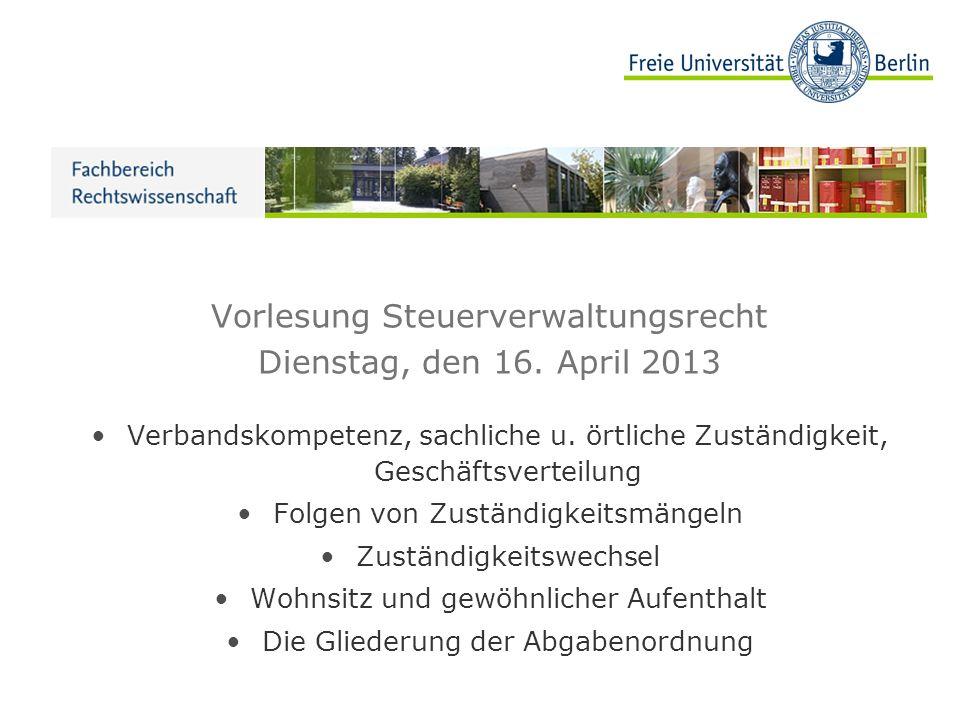 Vorlesung Steuerverwaltungsrecht Dienstag, den 16. April 2013