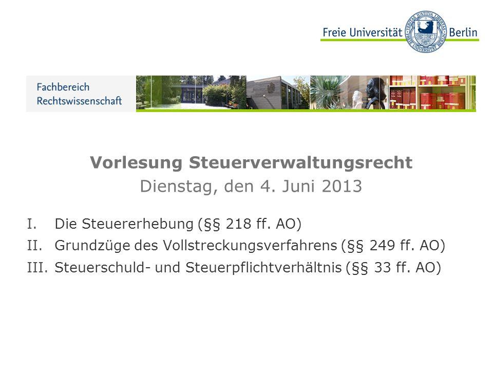 Vorlesung Steuerverwaltungsrecht Dienstag, den 4. Juni 2013