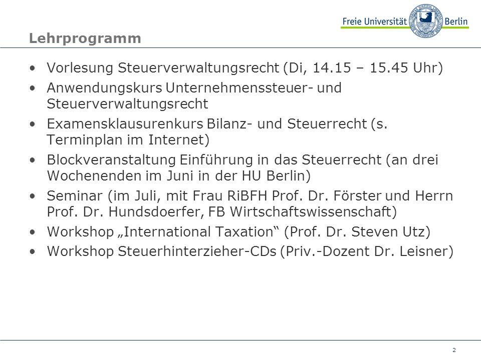Lehrprogramm Vorlesung Steuerverwaltungsrecht (Di, 14.15 – 15.45 Uhr) Anwendungskurs Unternehmenssteuer- und Steuerverwaltungsrecht.