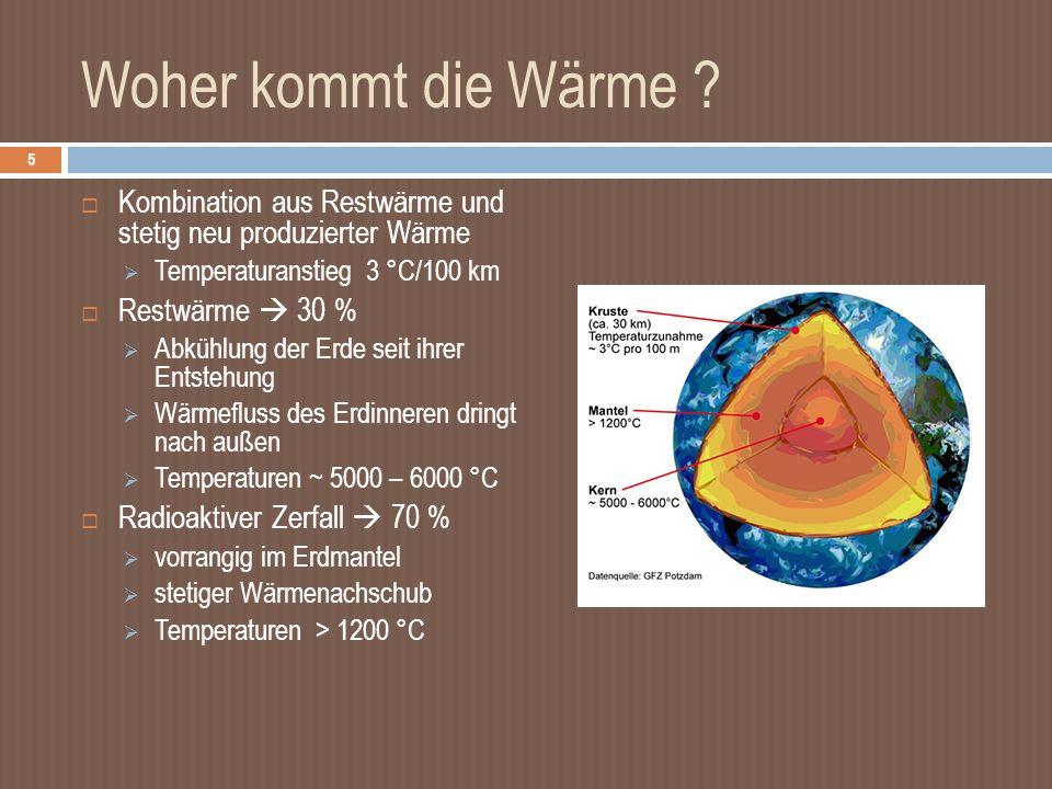 Woher kommt die Wärme Kombination aus Restwärme und stetig neu produzierter Wärme. Temperaturanstieg 3 °C/100 km.