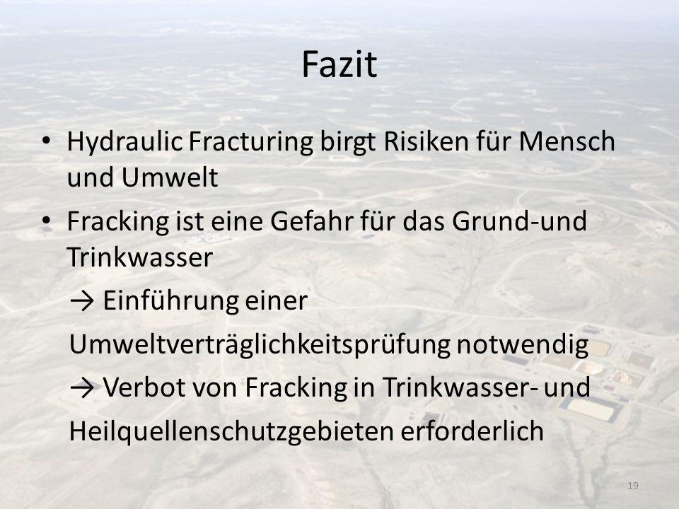 Fazit Hydraulic Fracturing birgt Risiken für Mensch und Umwelt