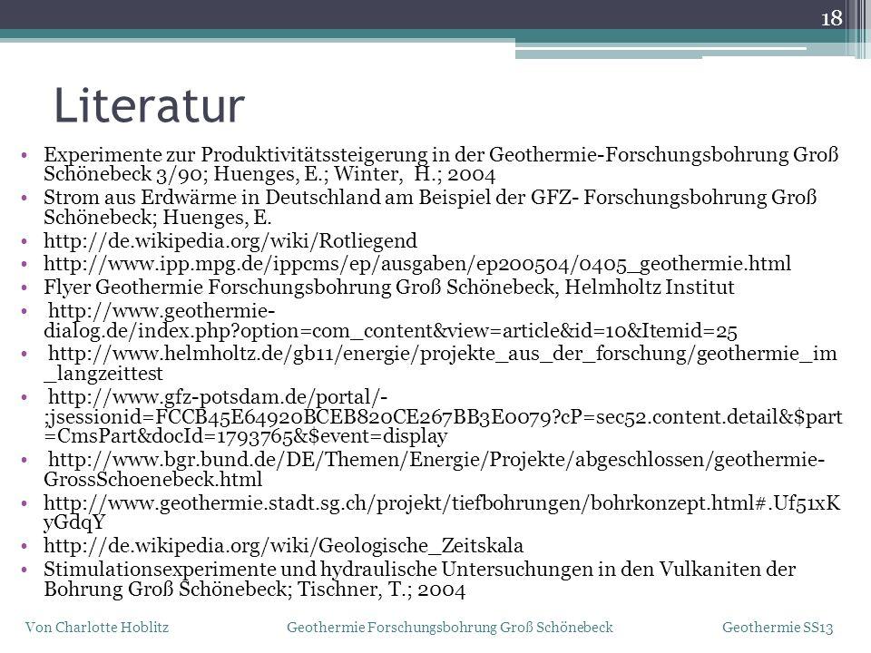 Literatur Experimente zur Produktivitätssteigerung in der Geothermie-Forschungsbohrung Groß Schönebeck 3/90; Huenges, E.; Winter, H.; 2004.