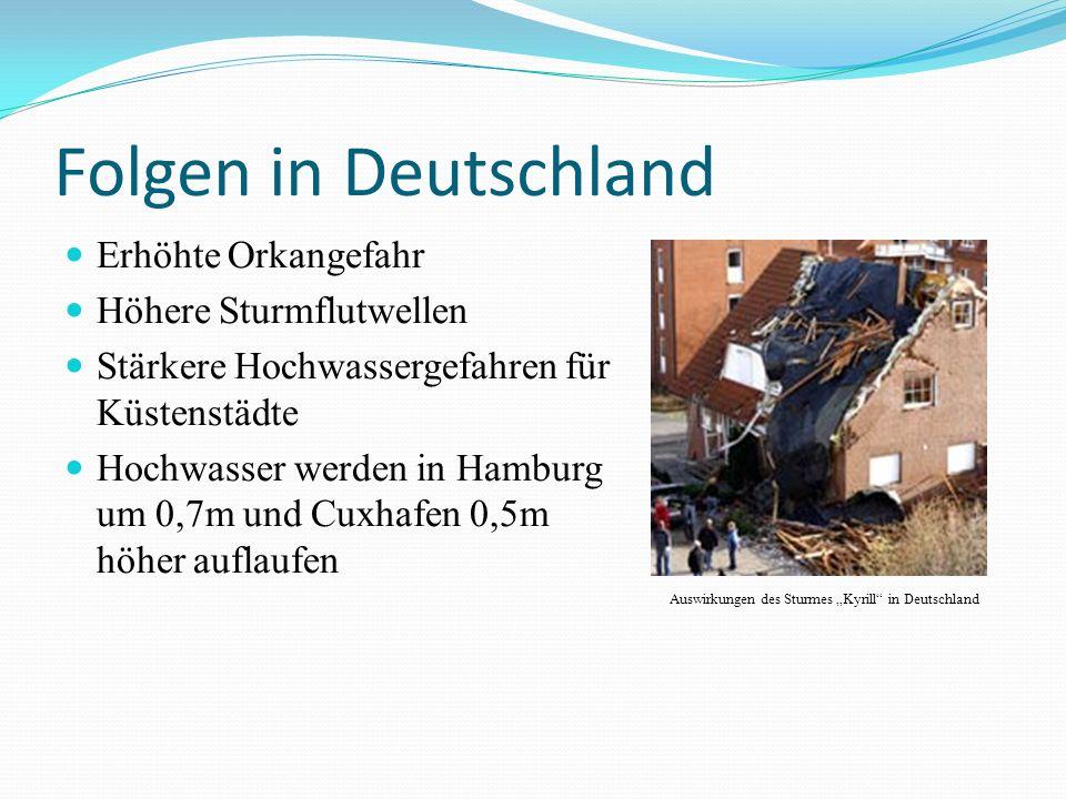 Folgen in Deutschland Erhöhte Orkangefahr Höhere Sturmflutwellen