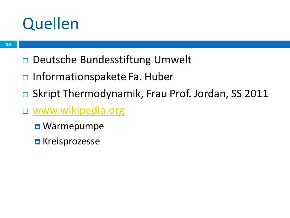 Quellen Deutsche Bundesstiftung Umwelt Informationspakete Fa. Huber