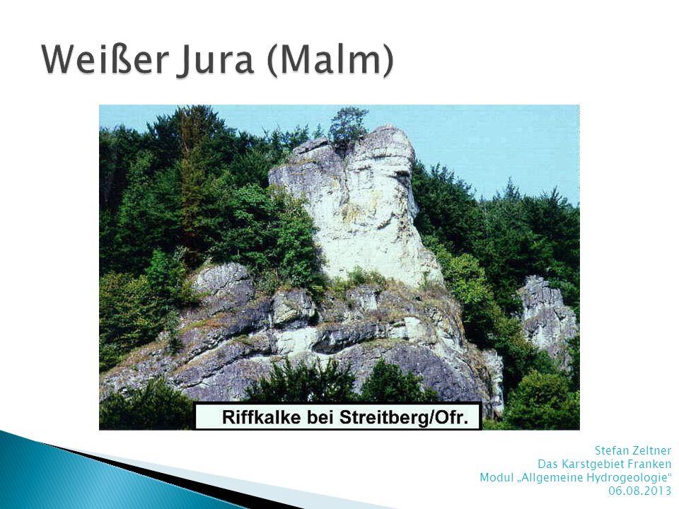 Weißer Jura (Malm) Stefan Zeltner Das Karstgebiet Franken