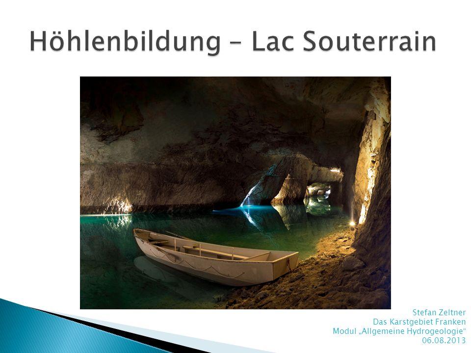Höhlenbildung – Lac Souterrain
