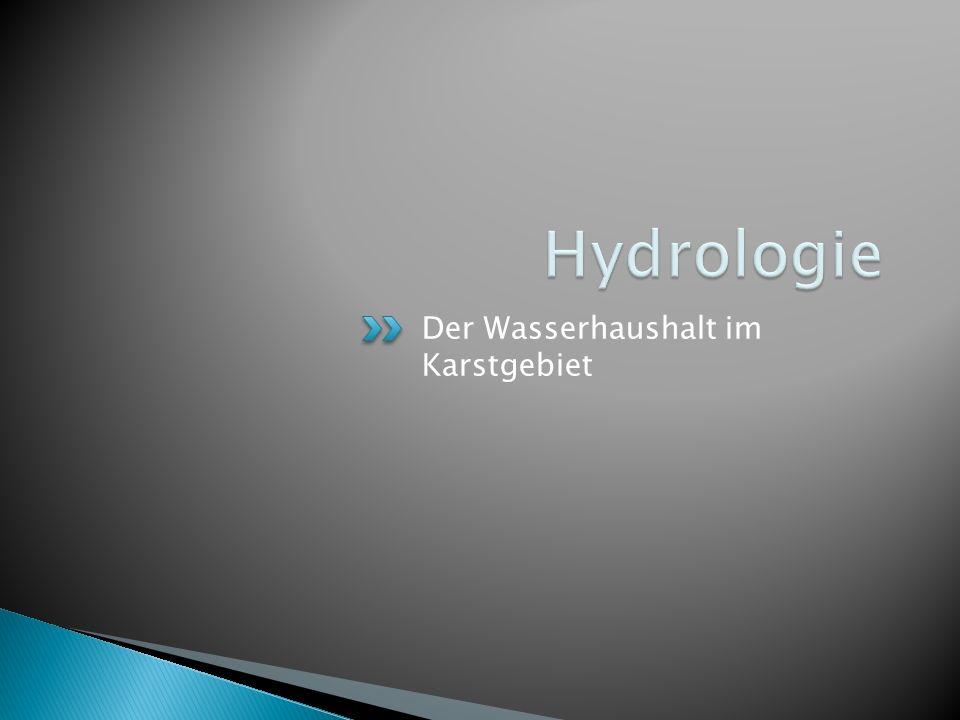 Hydrologie Der Wasserhaushalt im Karstgebiet