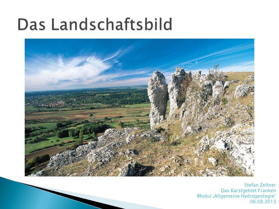 Das Landschaftsbild Stefan Zeltner Das Karstgebiet Franken